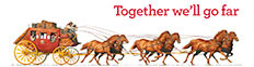 Wells Fargo Stagecoach. Together we'll go far